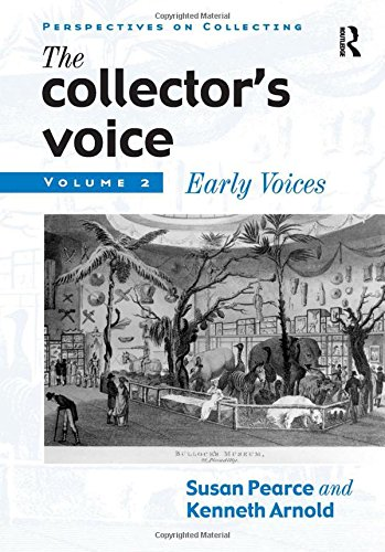 9781859284186: The Collector's Voice: Critical Readings in the Practice of Collecting, Volume 2: Early Voices