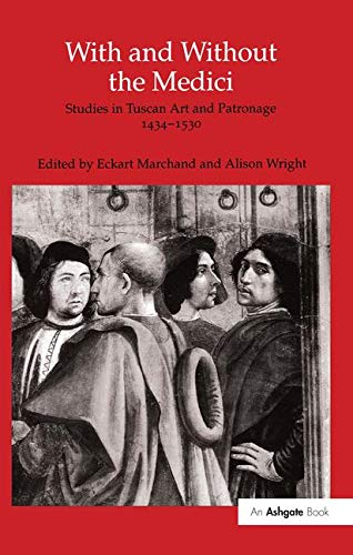 9781859284230: With and Without the Medici: Studies in Tuscan Art and Patronage 1434–1530
