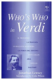 9781859284407: Who's Who in Verdi
