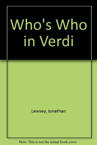 9781859284414: Who's Who in Verdi