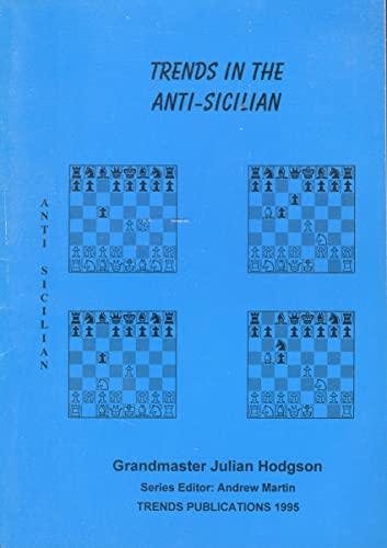 Trends in the Anti-Sicilian: Hodgson, Julian