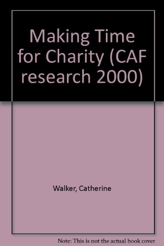 Making Time for Charity (CAF research 2000) (1859341241) by Walker, Catherine; Pharoah, Cathy