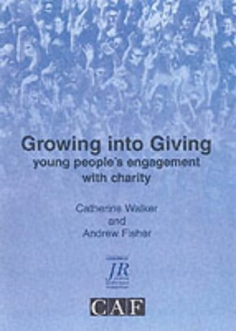 Growing into Giving: Young People's Engagement with Charity (CAF Research Report) (1859341454) by Walker, Catherine; Fisher, Andrew