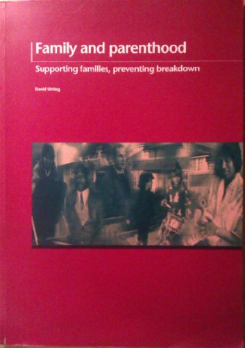 9781859350027: Family and Parenthood: Supporting Families, Preventing Breakdown