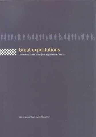 Great Expectations: Contracted Community Policing in New: Crawford, Adam, Lister,