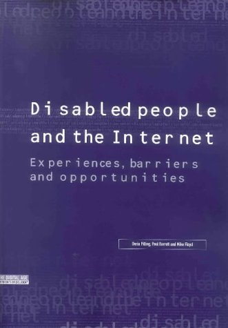 Disabled People and the Internet: Experiences, Barriers and Opportunities (1859351859) by Doria Pilling; Paul Barrett; Mike Floyd