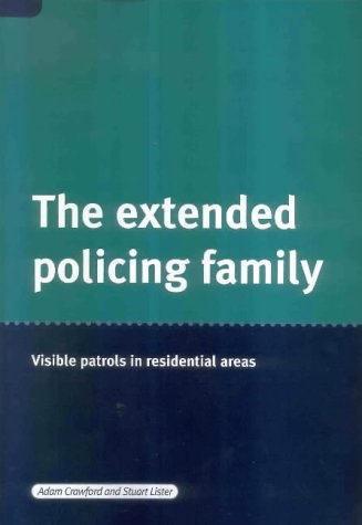 The Extended Policing Family: Visible Patrols in: Crawford, Adam, Lister,