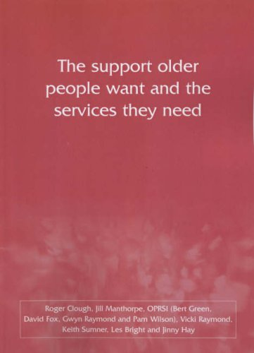 The Support Older People Want and the Services They Need (9781859355398) by Roger Clough; Jill Manthorpe; OPRSI; Vicki Raymond; Keith Sumner; Les Bright; Jinny Hay