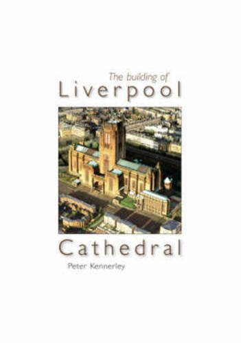 9781859360897: The Building of Liverpool Cathedral