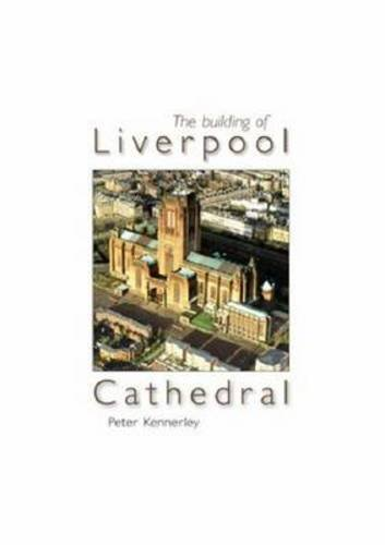 9781859361085: The Building of Liverpool Cathedral