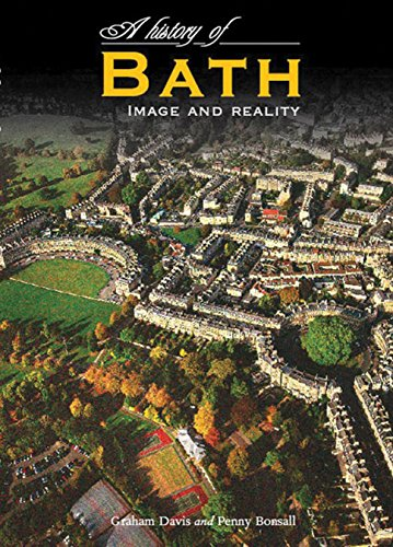 A History of Bath: Image and Reality: Davis, Graham; Bonsall, Penny