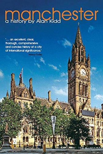 Manchester: A History: Kidd, Alan
