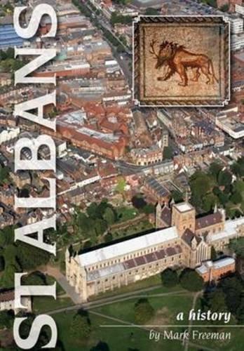 St Albans: A History: Mark Freeman
