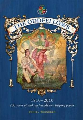 9781859362075: The Oddfellows, 1810-2010: 200 Years of Making Friends and Helping People