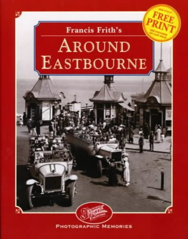 9781859370612: Francis Frith's Around Eastbourne (Photographic Memories)