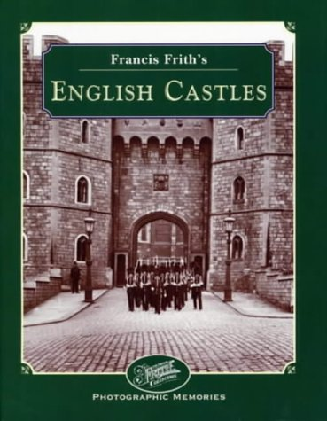 Francis Frith's English Castles (Francis Frith's Photographic Memories) (9781859370780) by Hardy, Clive