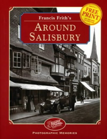 Francis Frith's around Salisbury: Photographic Memories: Moores, L.;Frith, Francis;Francis