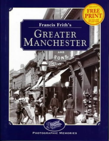 Francis Frith's Greater Manchester (Photographic Memories) (1859371086) by Clive Hardy