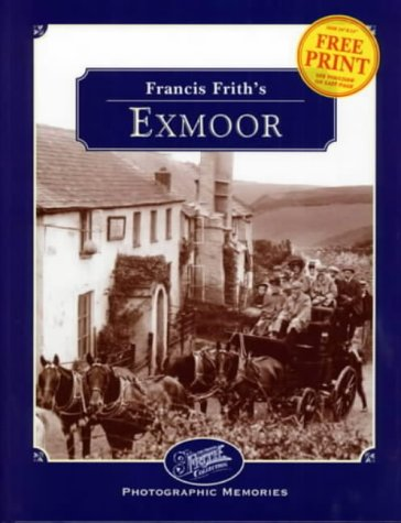 Francis Frith's Exmoor (Photographic Memories) (1859371329) by Dennis Needham