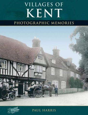 Villages of Kent Photographic Memories: Frith, Francis & Paul Harris