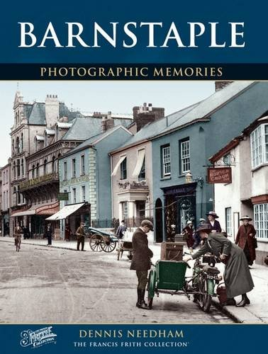 Francis Frith's around Barnstaple (Photographic memories) (9781859373002) by Needham, Dennis