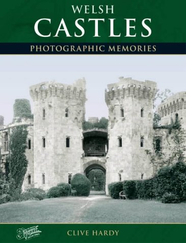 Welsh Castles: Photographic Memories (1859373224) by Hardy, Clive