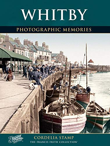 Whitby: Photographic Memories (1859374913) by Cordelia Stamp