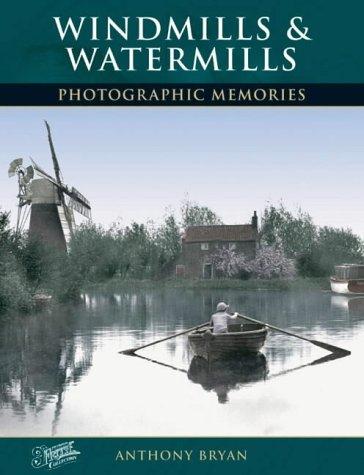 Windmills and Watermills: Photographic Memories: Bryan, Anthony