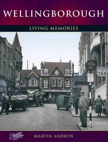 Wellingborough: Living Memories (1859376630) by Martin Andrew