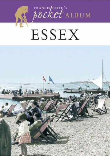 Francis Frith's Essex Pocket Album (Photographic Memories) (1859377858) by Frith, Francis; Livingston, Helen