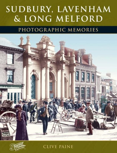 9781859378502: Sudbury, Lavenham and Long Melford: Photographic Memories