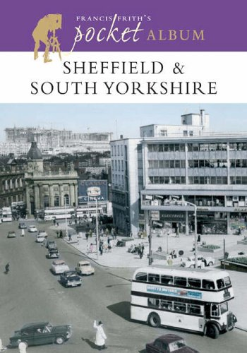 Francis Frith's Sheffield and South Yorkshire Pocket Album (1859378706) by Francis Frith; Clive Hardy