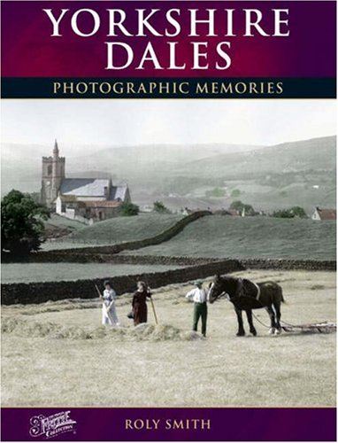 Francis Frith's Yorkshire Dales: Francis Frith, Roly Smith