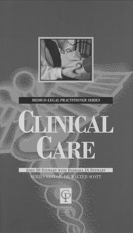 Clinical Care For Lawyers (Medic0-Legal Practitioner Series): Stewart, John, Stewart,