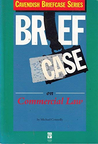 CAVENDISH BRIEFCASE SERIES: BRIEFCASE ON COMMERCIAL LAW.: Connolly, Michael.