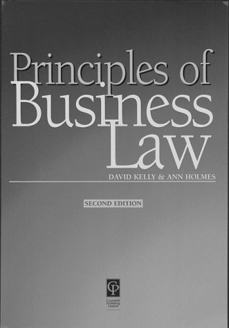 Business Law (Principles of Law): David Kelly, Ann