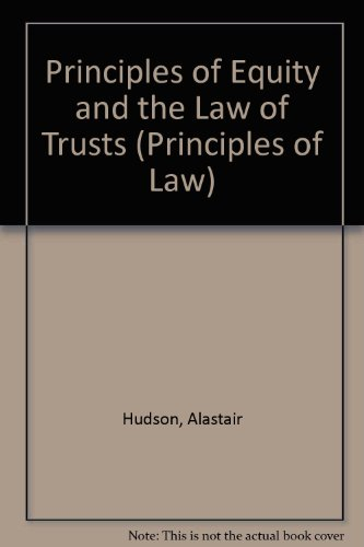 Principles of Equity and Trusts (Principles of: Hudson, Alastair
