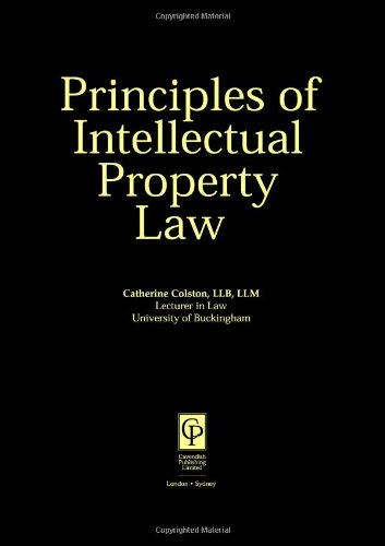 Intellectual Property Law (Principles of Law): Colston, Catherine, Kidner,
