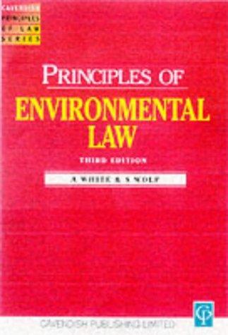 Principles of Environmental Law, 3rd Edition: Anna Helen White,