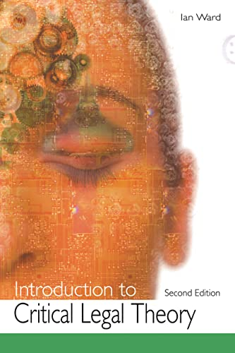 Introduction to Critical Legal Theory: Ward, Ian