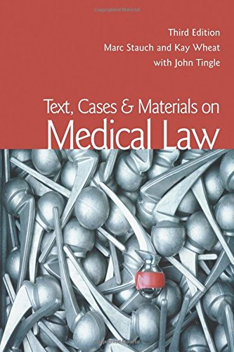 Text, Cases & Materials on Medical Law: Stauch, Marc, Wheat,