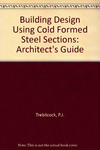 9781859420034: Building Design Using Cold Formed Steel Sections: Architect's Guide
