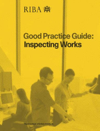 9781859461938: Inspecting Works (Good Practice Guide)