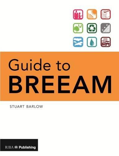 Guide to BREEAM: Barlow, Stuart