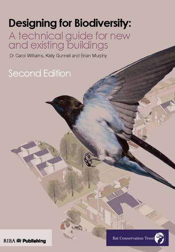 Design for Biodiversity: A Technical Guide for New and Existing Buildings: Gunnell, Kelly; Williams...