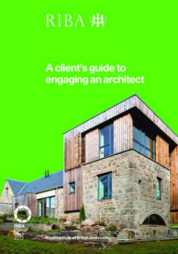 9781859464946: A Client's Guide to Engaging an Architect: Guidance on Hiring an Architect for Your Project