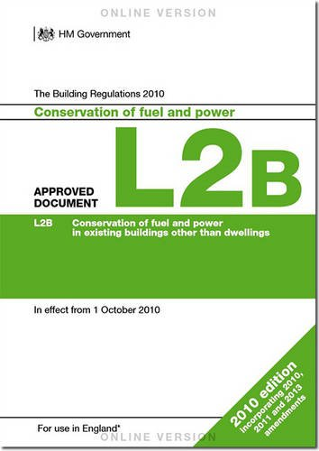 Approved Document L2B: Conservation of fuel and power (existing buildings other than dwellings): ...