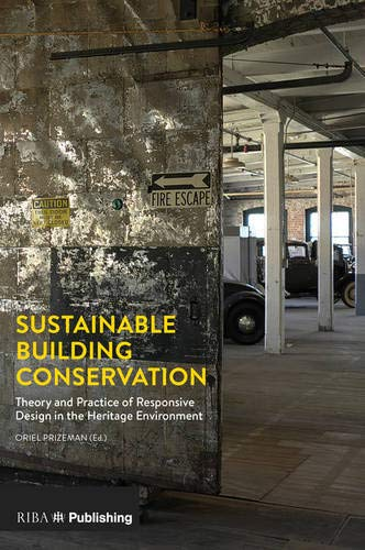 9781859465424: Sustainable Building Conservation: Theory and Practice of Responsive Design in the Heritage Environment