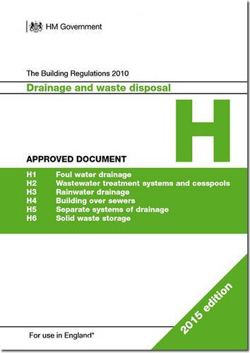 9781859465998: The Building Regulations 2010: Approved document H: Drainage and waste disposal