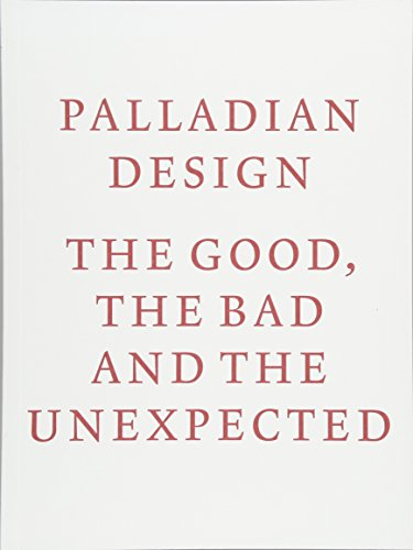 9781859466278: Palladian Design: the Good, the Bad and the Unexpected